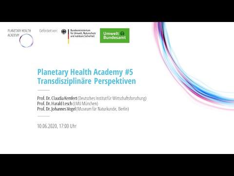 Transdisziplinäre Perspektiven (Planetary Health Academy)